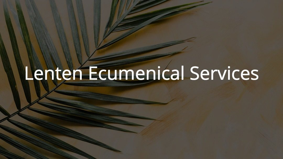 Lent Ecumenical Services