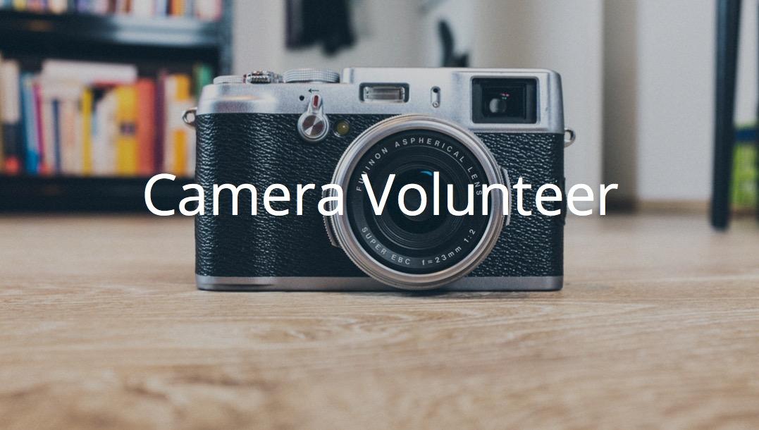 Camera Volunteer