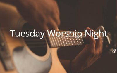 Final Tuesday Worship Night on 8/27