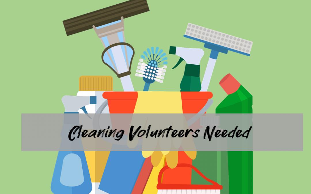 Cleaning Volunteer Needed