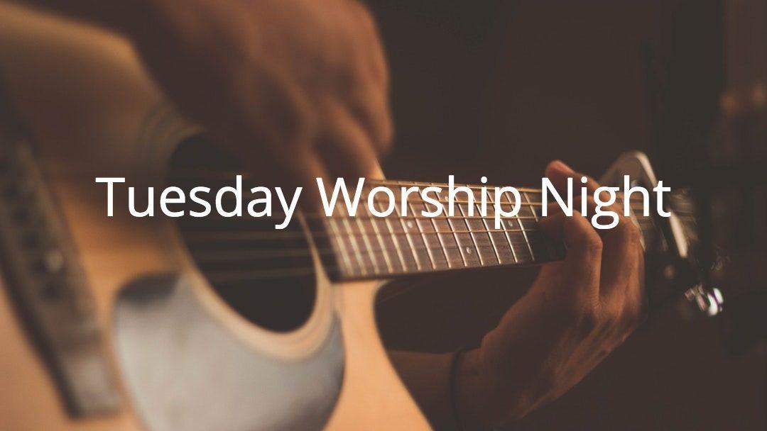 Worship Night Every Tuesday