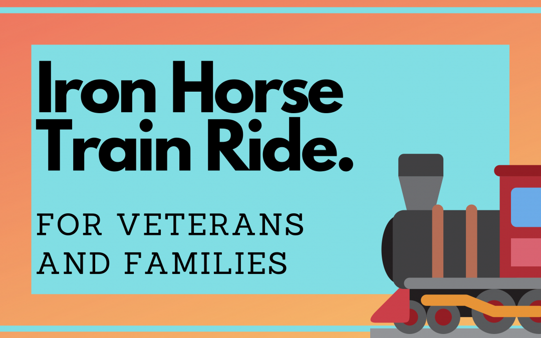 Iron Horse Train Ride for Veterans and Families